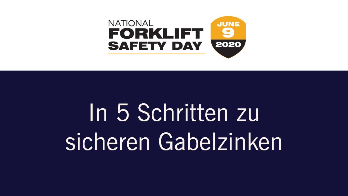 National Forklift Safety Day 2020: In 5 Schritten zu sicheren Gabelzinken